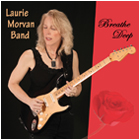 Laurie Morvan Band, Breathe Deep, 2011 release
